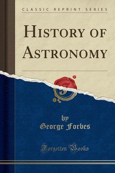 History of Astronomy (Classic Reprint)-Forbes George