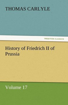 History of Friedrich II of Prussia - Carlyle Thomas