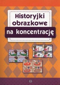 Historyjki obrazkowe na koncentrację-Opracowanie zbiorowe