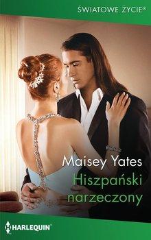 Hiszpański narzeczony-Yates Maisey