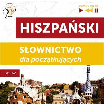 Hiszpański. Słownictwo dla początkujących. Słuchaj i Ucz się. Poziom A1–A2-Guzik Dorota