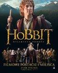 Hobbit. Filmowe postacie i miejsca