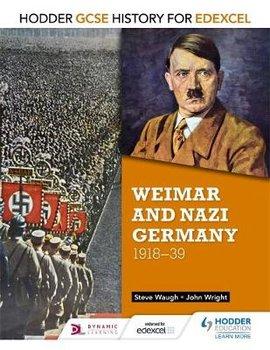 Hodder GCSE History for Edexcel: Weimar and Nazi Germany, 1918-39-Wright John