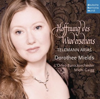 Hoffnung des Wiedersehens - Telemann Arias-Mields Dorothee