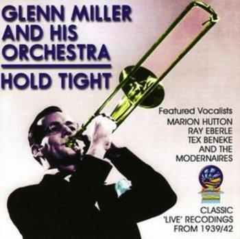 Hold Tight-Glenn Miller & His Orchestra