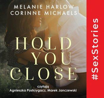 Hold you close-Michaels Corinne, Harlow Melanie