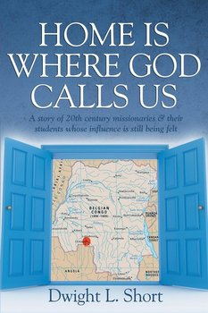 Home Is Where God Calls Us-Short Dwight K.