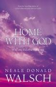 Home with God - Walsch Neale Donald