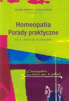 Homeopatia. Porady praktyczne. 43 sytuacje kliniczne-Boiron Michele, Roux Francois