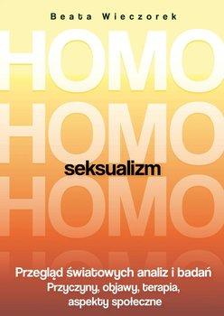 Homoseksualizm. Przegląd światowych analiz i badań-Wieczorek Beata