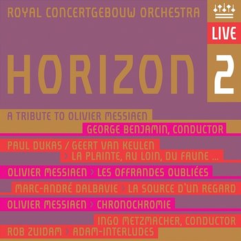 Horizon 2 - A Tribute to Olivier Messiaen-Royal Concertgebouw Orchestra