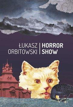 Horror show-Orbitowski Łukasz
