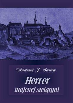 Horror utajonej świątyni-Sarwa Andrzej Juliusz