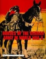 Horses of the German Army in World War II-Johnson Paul Louis