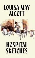 Hospital Sketches-Alcott Louisa May