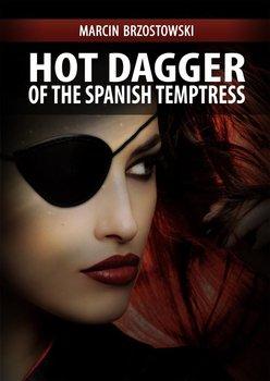 Hot Dagger of the Spanish Temptress-Brzostowski Marcin