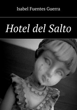 Hotel del Salto-Guerra Fuentes Isabel