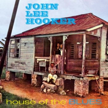 House Of The Blues - John Lee Hooker