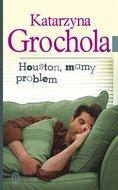 Houston, mamy problem-Grochola Katarzyna