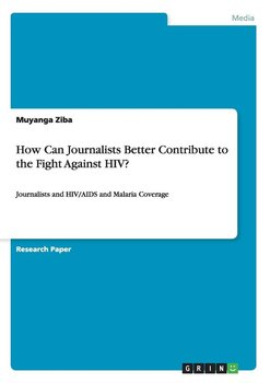 How Can Journalists Better Contribute to the Fight Against HIV?-Ziba Muyanga