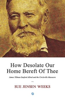 How Desolate Our Home Bereft Of Thee-Jensen Weeks Sue