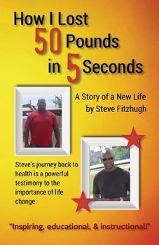How I Lost 50 Pounds in 5 Seconds - Fitzhugh Steve