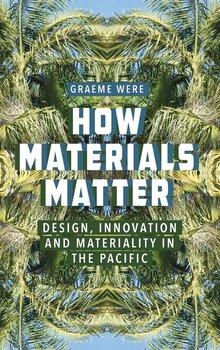 How Materials Matter-Were Graeme