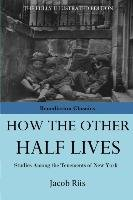 How The Other Half Lives-Riis Jacob