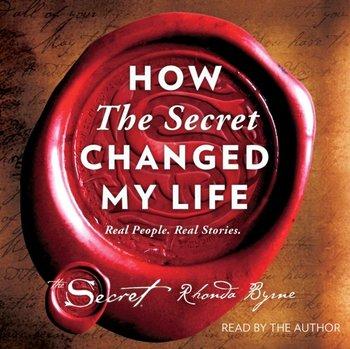 How The Secret Changed My Life-Byrne Rhonda