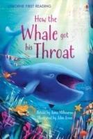 How the Whale Got His Throat-Milbourne Anna