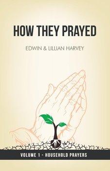 How They Prayed Vol 1 Household Prayers-Harvey Edwin F
