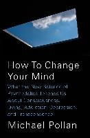 How to Change Your Mind-Pollan Michael