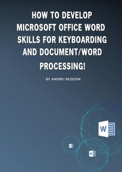 How to develop microsoft office word skills for keyboarding and document/word processing!-Besedin Andrei