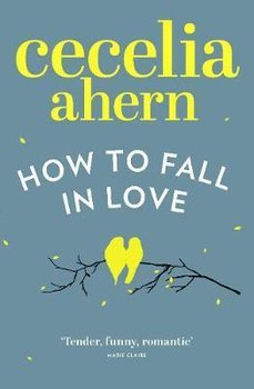 How to Fall in Love-Ahern Cecelia