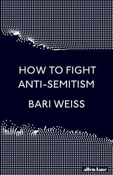 How to Fight Anti-Semitism-Weiss Bari
