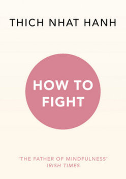 How To Fight - Hanh Thich Nhat