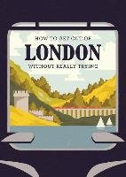 How to Get Out of London Without Really Trying-Herb Lester Associates Limited