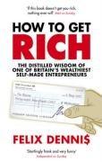 How to Get Rich-Dennis Felix