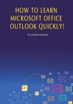 How to Learn Microsoft Office Outlook Quickly!-Besedin Andrei