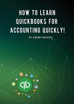 How To Learn Quickbooks For Accounting Quickly!-Besedin Andrei
