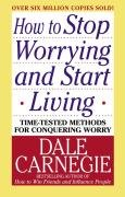 How to Stop Worrying and Start Living-Carnegie Dale