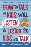 How to Talk So Kids Will Listen and Listen So Kids Will Talk-Faber Adele