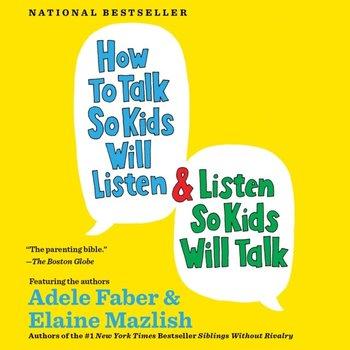 How to Talk So Kids Will Listen & Listen So Kids Will Talk-Faber Adele, Mazlish Elaine
