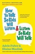 How to Talk So Kids Will Listen & Listen So Kids Will Talk-Faber Adele, Mazlish Elaine, Faber Joanna