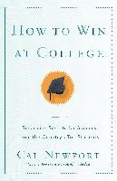 How to Win at College: Simple Rules for Success from Star Students-Newport Cal