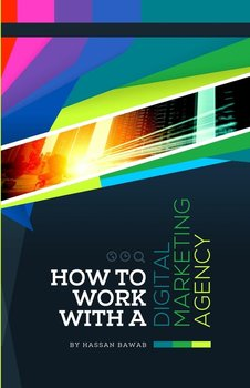 How to Work with a Digital Marketing Agency-Bawab Hassan