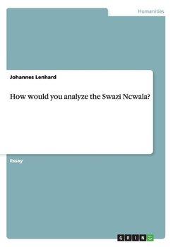 How would you analyze the Swazi Ncwala?-Lenhard Johannes