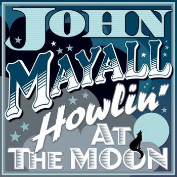 Howlin' at the Moon-Mayall John