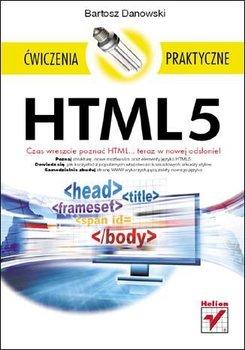 HTML5. Ćwiczenia praktyczne-Danowski Bartosz