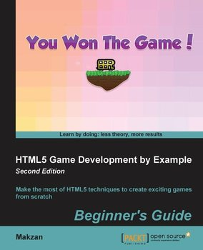 HTML5 Game Development by Example Beginner's Guide - Second Edition-Mak Thomas